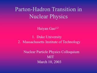Parton-Hadron Transition in Nuclear Physics
