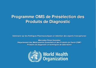 Programme OMS de Présélection des Produits de Diagnostic
