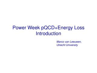 Power Week pQCD+Energy Loss Introduction