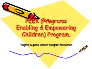 PEEK (Programs Enabling & Empowering Children) Program.