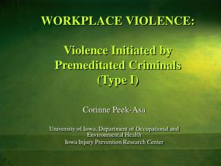 WORKPLACE VIOLENCE: Violence Initiated by  Premeditated Criminals (Type I)