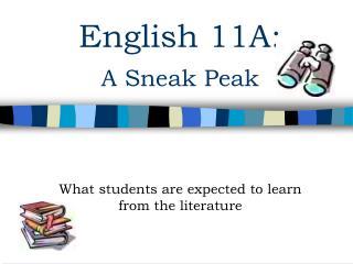 English 11A:  A Sneak Peak