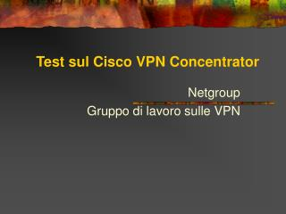 Test sul Cisco VPN Concentrator