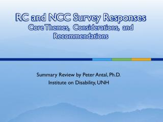 RC and NCC Survey Responses Core Themes,  Considerations,  and Recommendations