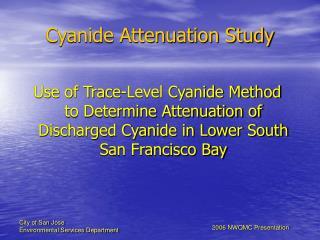 Cyanide Attenuation Study