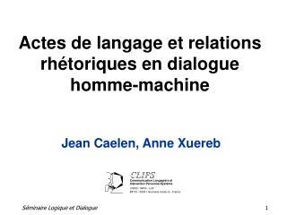 Actes de langage et relations rhétoriques en dialogue homme-machine