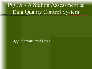 PQLX - A Station Assessment & Data Quality Control System