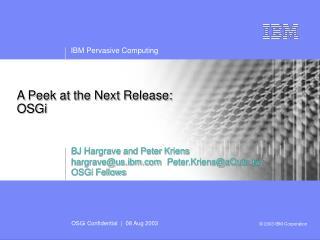 A Peek at the Next Release:  OSGi