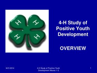 4-H Study of Positive Youth Development  OVERVIEW