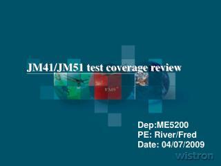 JM41/JM51 test coverage review