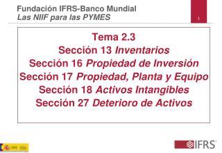 Tema 2.3 Secci�n 13  Inventarios Secci�n 16  Propiedad de Inversi�n