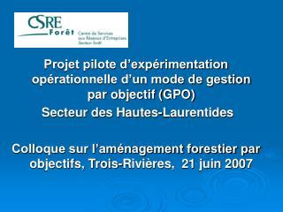 Projet pilote d'expérimentation opérationnelle d'un mode de gestion par objectif (GPO)