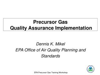 Precursor Gas  Quality Assurance Implementation