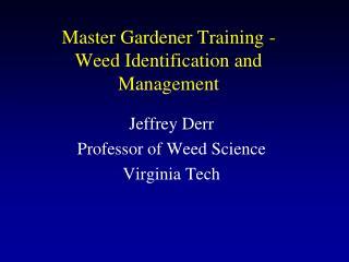 Master Gardener Training -  Weed Identification and Management