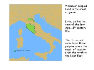 Villanovan peoples lived in the areas of green.