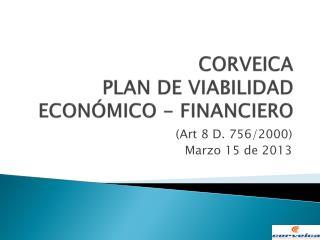 CORVEICA  PLAN DE VIABILIDAD ECONÓMICO - FINANCIERO
