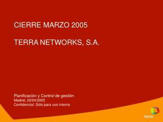 Resultados consolidados marzo 2005