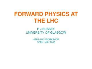FORWARD PHYSICS AT THE LHC