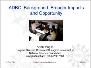 ADBC: Background, Broader Impacts and Opportunity