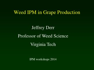 Weed IPM in Grape Production