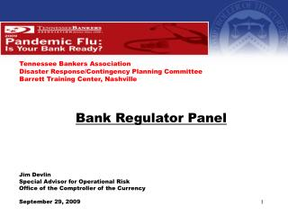Jim Devlin  Special Advisor for Operational Risk  Office of the Comptroller of the Currency