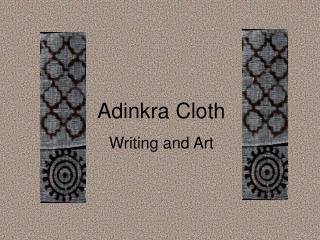 Adinkra Cloth Writing and Art