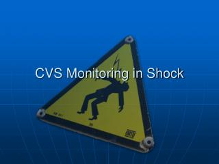 CVS Monitoring in Shock