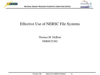 Effective Use of NERSC File Systems