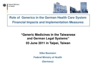 """ Generic Medicines in the Taiwanese  and German Legal Systems"" 03 June 2011 in Taipei, Taiwan"