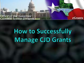 How to Successfully Manage CJD Grants