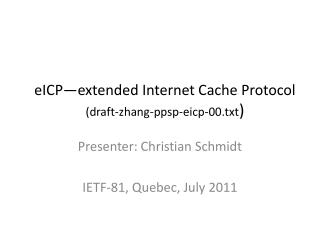 eICP—extended Internet Cache Protocol (draft-zhang-ppsp-eicp-00.txt )