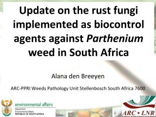 Alana den Breeyen ARC-PPRI Weeds Pathology Unit Stellenbosch South Africa 7600