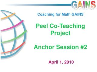 Coaching for Math GAINS Peel Co-Teaching Project  Anchor Session #2