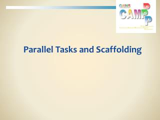 Parallel Tasks and Scaffolding