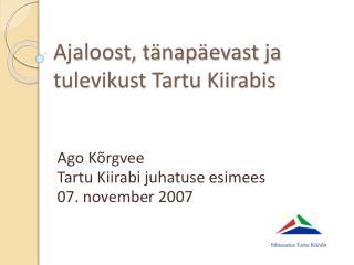 Ajaloost, t nap evast ja tulevikust Tartu Kiirabis