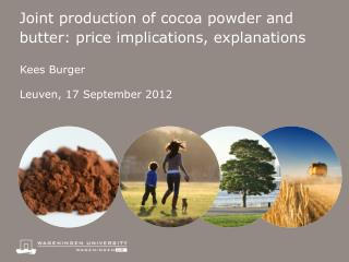 Joint production of cocoa powder and butter: price implications, explanations
