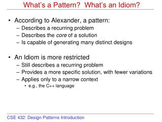 What's a Pattern?  What's an Idiom?