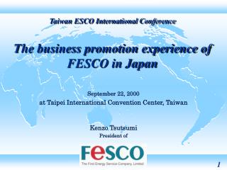 Taiwan ESCO International Conference The business promotion experience of FESCO in Japan
