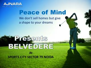 Ajnara Belvedere Luxury Project @ 9650673000 @ Sports City