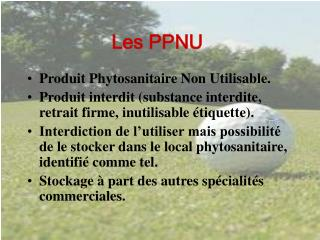 Produit Phytosanitaire Non Utilisable.
