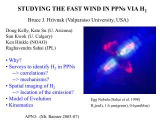 STUDYING THE FAST WIND IN PPNs VIA H 2 Bruce J. Hrivnak (Valparaiso University, USA)