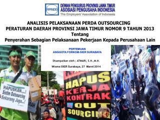 ANALISIS PELAKSANAAN PERDA OUTSOURCING   PERATURAN DAERAH PROVINSI JAWA TIMUR NOMOR 9 TAHUN 2013