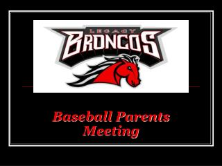 Baseball Parents Meeting Legacy Bronco Baseball Coaching Staff