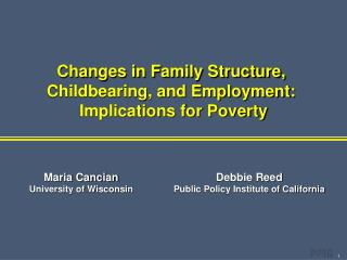 Changes in Family Structure,  Childbearing, and Employment:  Implications for Poverty