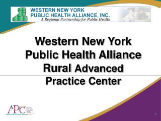 Western New York  Public Health Alliance  Rural  Advanced  Practice Center