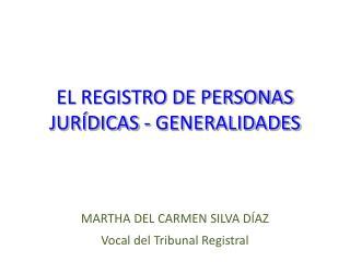 EL REGISTRO DE PERSONAS JURÍDICAS - GENERALIDADES