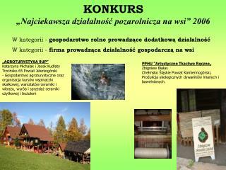 """KONKURS """"Najciekawsza działalność pozarolnicza na wsi"""" 2006"""