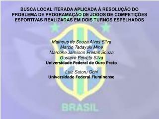 Matheus de Souza Alves Silva Marcio Tadayuki Mine Marcone Jamilson Freitas Souza