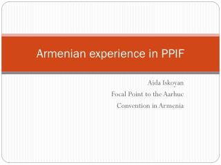 Armenian experience in PPIF