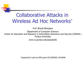 Collaborative Attacks in Wireless Ad Hoc Networks *